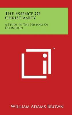 The Essence of Christianity: A Study in the History of Definition