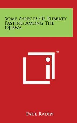 Some Aspects of Puberty Fasting Among the Ojibwa