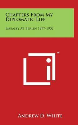 Chapters from My Diplomatic Life: Embassy at Berlin 1897-1902