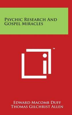 Psychic Research and Gospel Miracles