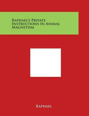 Raphael's Private Instructions in Animal Magnetism