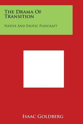 The Drama Of Transition: Native And Exotic Playcraft
