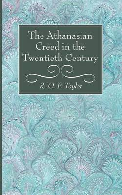 The Athanasian Creed in the Twentieth Century