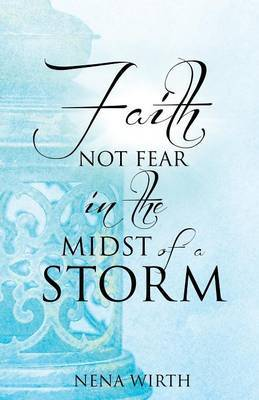 Faith Not Fear in the Midst of a Storm