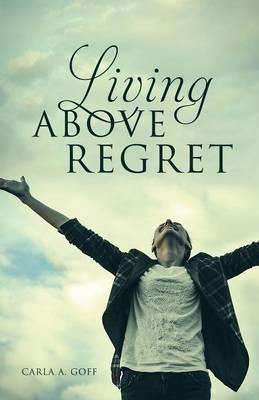 Living Above Regret