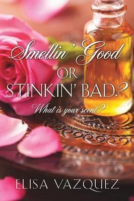 Smellin' Good, or Stinkin' Bad?