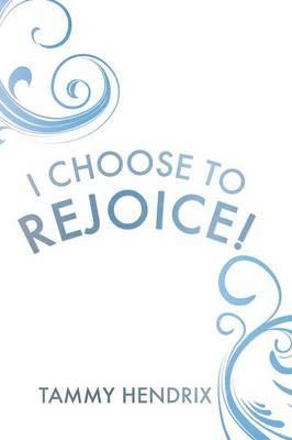 I Choose to Rejoice!