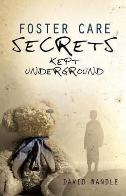 Foster Care Secrets Kept Underground