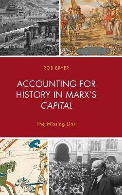 Accounting for History in Marx's Capital: The Missing Link