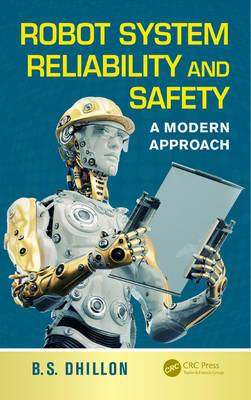 Robot System Reliability and Safety: A Modern Approach
