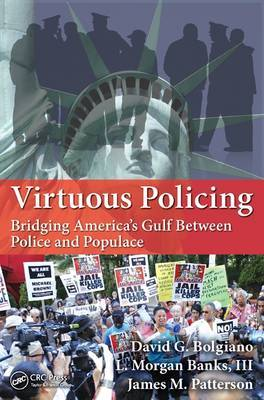 Virtuous Policing: Bridging America's Gulf Between Police and Populace