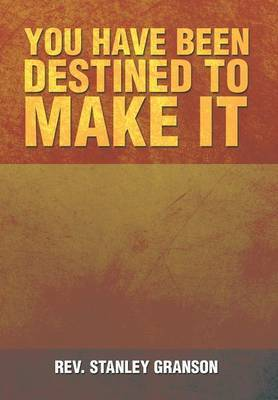 You Have Been Destined to Make It