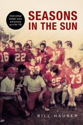 Seasons in the Sun: Small College Football, Music and Growing Up in the '70's