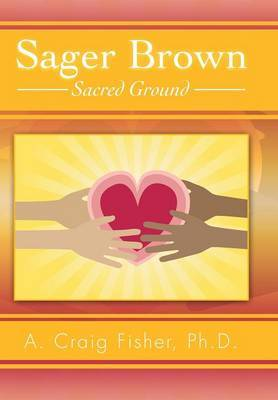 Sager Brown: Sacred Ground