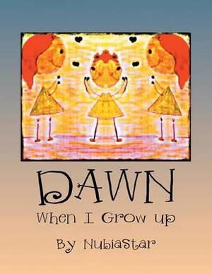 Dawn: When I Grow Up