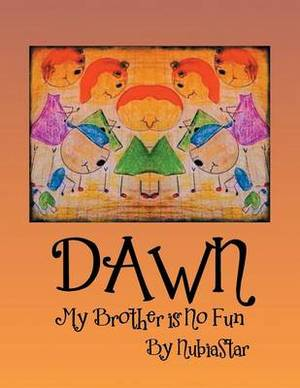 Dawn: My Brother Is No Fun