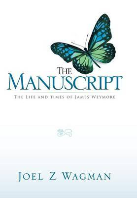 The Manuscript: The Life and Times of James Weymore