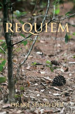 Requiem: The Musings of a Silent Warrior