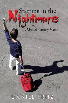 Starring in the Nightmare: A Mystic's Journey Home