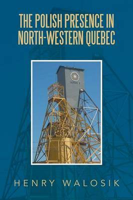 The Polish Presence in North-Western Quebec
