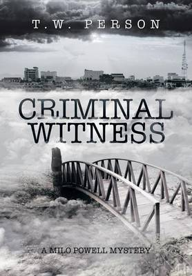 Criminal Witness: A Milo Powell Mystery
