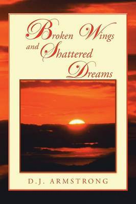 Broken Wings and Shattered Dreams