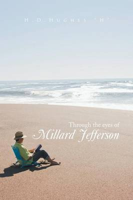Through the Eyes of Millard Jefferson: Volume One