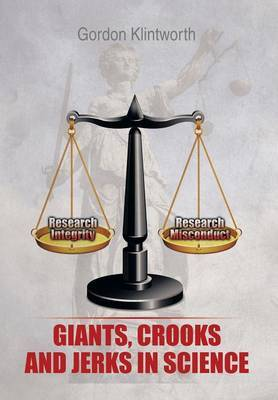 Giants, Crooks and Jerks in Science