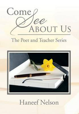 Come See about Us: The Poet and Teacher Series
