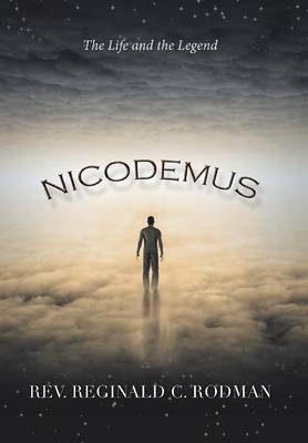 Nicodemus: The Life and the Legend