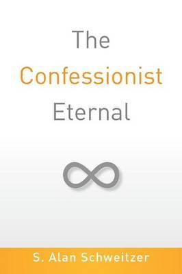 The Confessionist Eternal