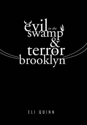 Evil in the Swamp & Terror in Brooklyn