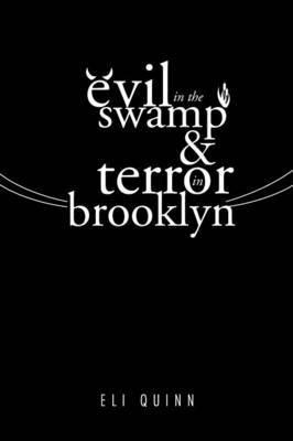 Evil in the Swamp & Terror in Brooklyn