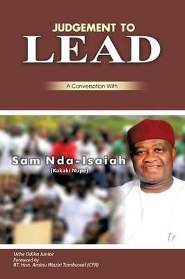 Judgment to Lead: A Conversation with Sam Nda-Isaiah (Kakaki Nupe)