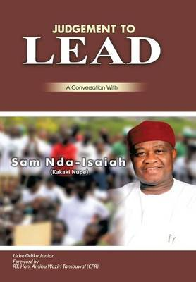 Judgment to Lead: A Conversation with Sam Nda-Isaiah (Kakaki Nupe)