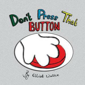 Don't Press That Button