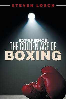Experiencing the Golden Age of Boxing
