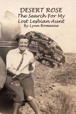 Desert Rose: - The Search for My Lost Lesbian Aunt