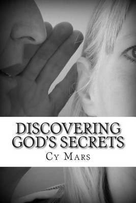 Discovering God's Secrets: And How to Live by Them