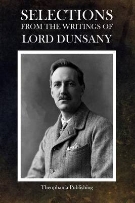 Selections from the Writings of Lord Dunsany
