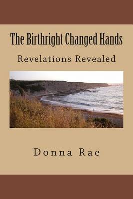 The Birthright Changed Hands: Revelations Revealed