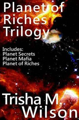 Planet of Riches Trilogy: Includes: Planet Secrets, Planet Mafia, and Planet of Riches