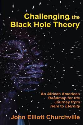 Challenging the Black Hole Theory: An African American Roadmap for the Journey from Here to Eternity