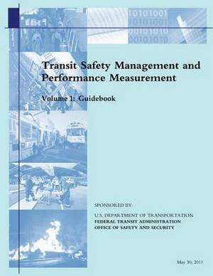 Transit Safety Management and Performance Measurement: Volume 1: Guidebook