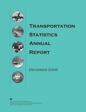 Transportation Statistics Annual Report: December 2006