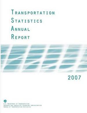 Transportation Statistics Annual Report: 2007