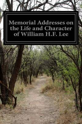 Memorial Addresses on the Life and Character of William H.F. Lee