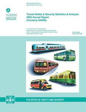 Transit Safety & Security Statistics & Analysis 2003 Annual Report