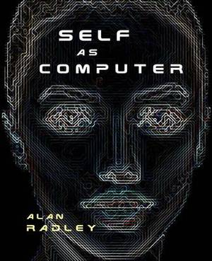 Self as Computer: Blueprints, Visions and Dreams of Technopia