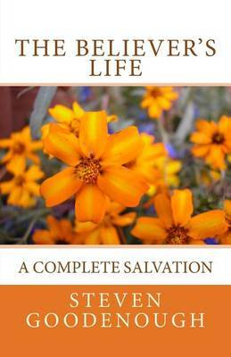 The Believer's Life: A Guide to Spiritual Maturity